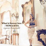 What Is Love Forever/Now & 4Eva